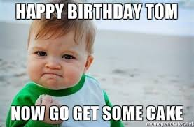 Happy Birthday Tom Meme Funny Image Photo Joke 15
