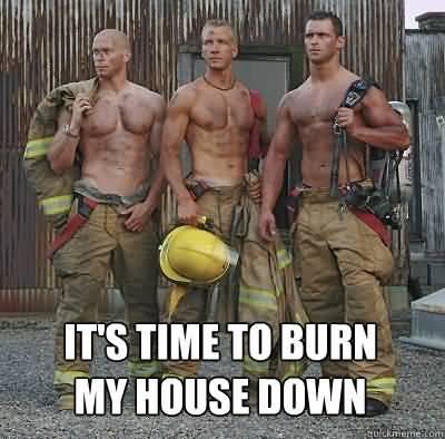 Hot Firefighter Meme Funny Image Photo Joke 13