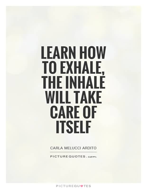 Inhale Exhale Quotes Meme Image 10