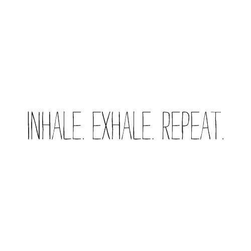 Inhale Exhale Quotes Meme Image 17