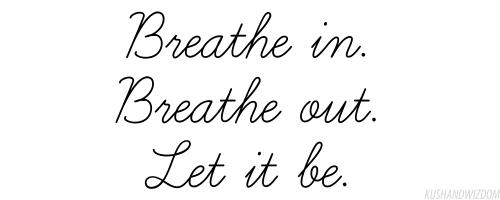 Inhale Exhale Quotes Meme Image 20