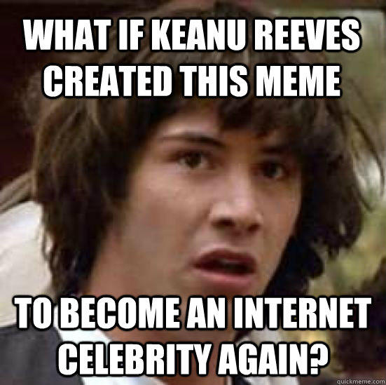 Keanu Meme Funny Image Photo Joke 01