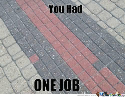 One Job Meme Funny Image Photo Joke 04