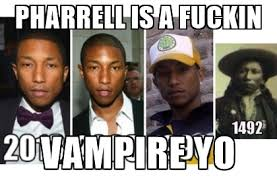 Pharrell Vampire Meme Funny Image Photo Joke 12