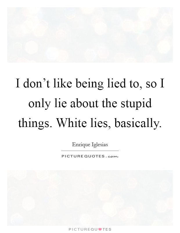 Quotes About Being Lied To Meme Image 08