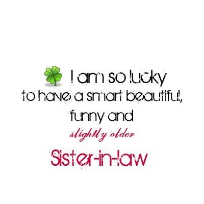 Quotes For Sister In Law Meme Image 11