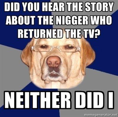 Racist Dog Meme Funny Image Photo Joke 15