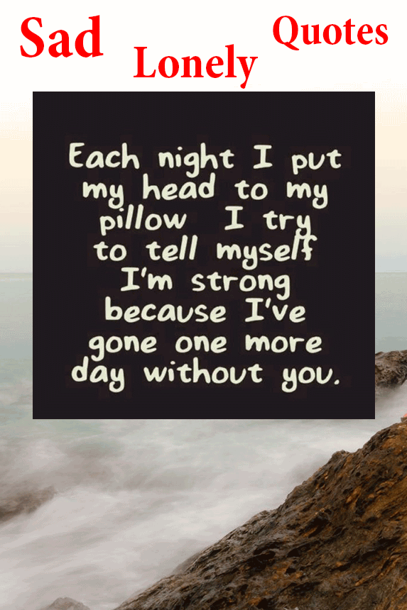 25 very sad lonely quotes sayings with pictures quotesbae