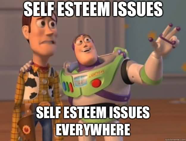 Self Esteem Meme Funny Image Photo Joke 01