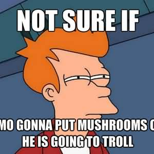 Shrooms Meme Funny Image Photo Joke 04