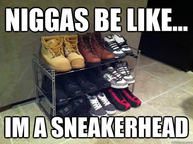 Sneakerhead Meme Funny Image Photo Joke 15