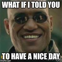 What If I Told You Meme Funny Image Photo Joke 07