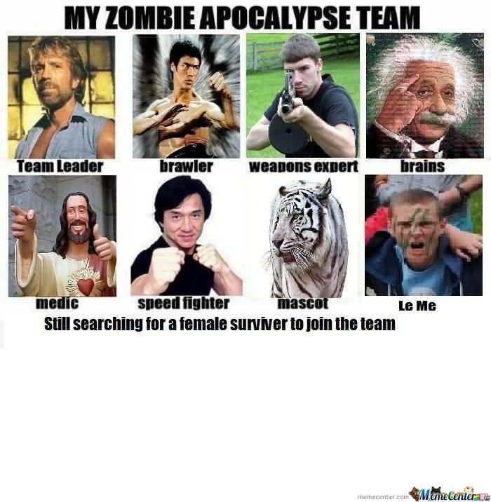 Zombie Apocalypse Team Meme Funny Joke 04