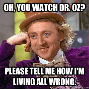 Dr Oz Meme Funny Image Photo Joke 01