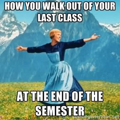 End Of Semester Meme Image Photo Joke 12
