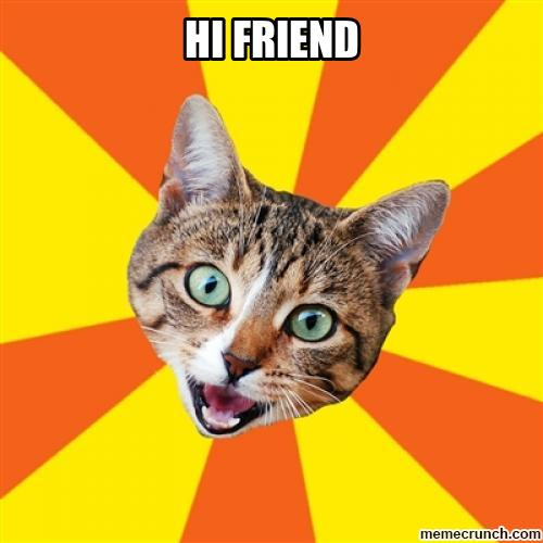 Hi Friend Meme Funny Image Photo Joke 04
