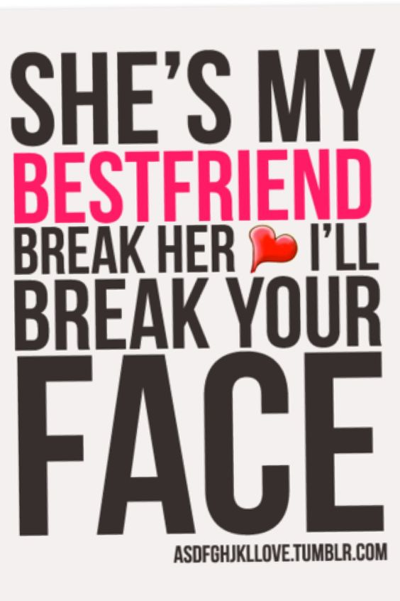 If You Hurt My Best Friend Quotes Meme Image 21 Quotesbae
