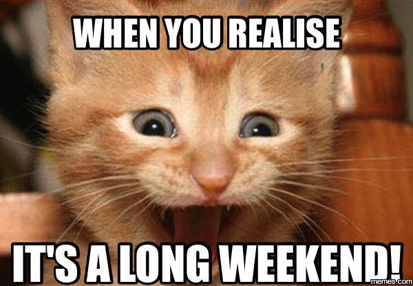 Long Weekend Meme Funny Image Photo Joke 03