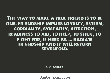 Quotes About True Friendship And Loyalty 04