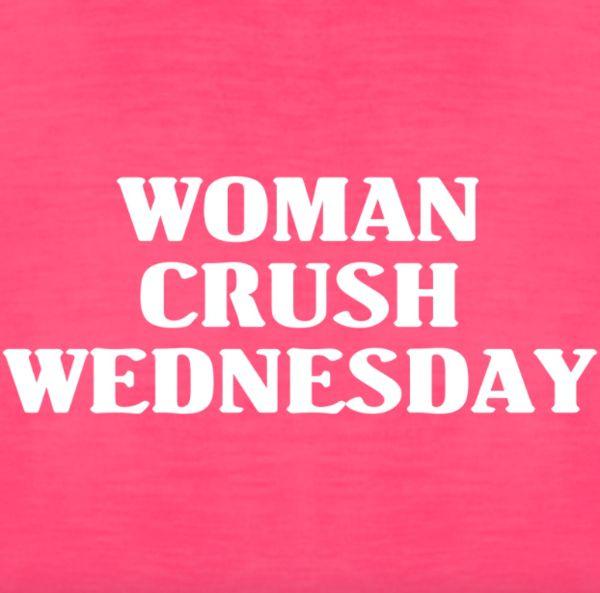 Woman Crush Wednesday Meme