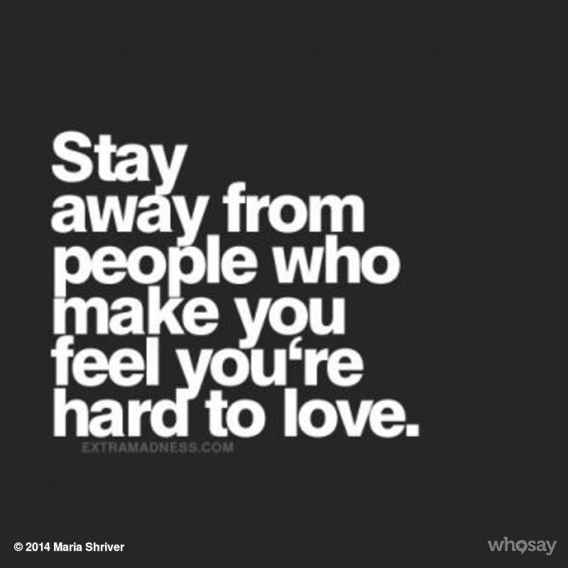 Quotes About Being Hard To Love Image 22