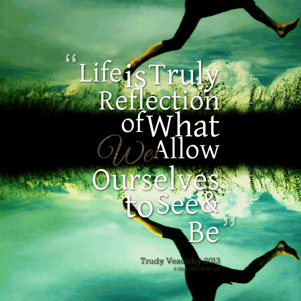 Reflection Quotes About Life 13