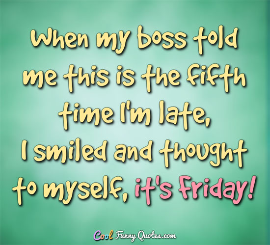 Friday Funny Work Quotes: 25 Funny Friday Work Quotes Sayings And Pictures