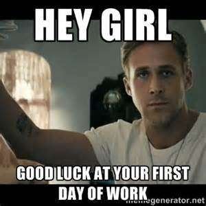 Hey Girl Good First Day Back To Work Quotes