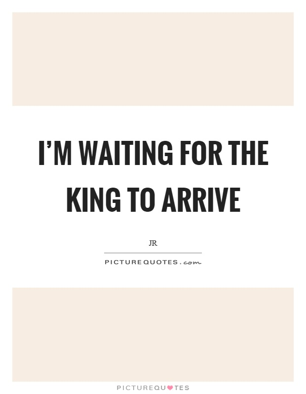 Waiting For My King Quotes 05