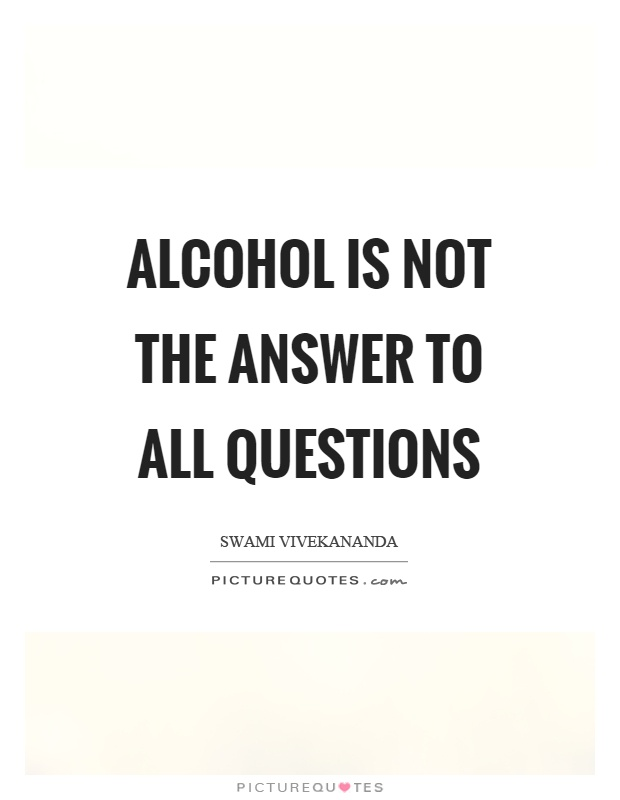 Alcohol Is Not The
