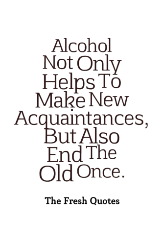 Alcohol Not Only Helps