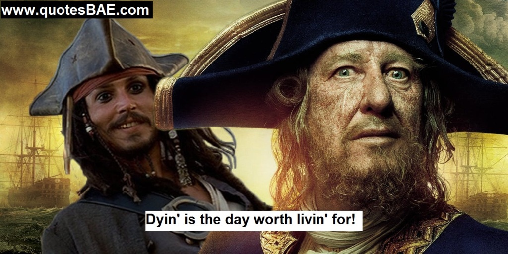 Dyin' Is The Day Captain Hector Barbossa Quotes