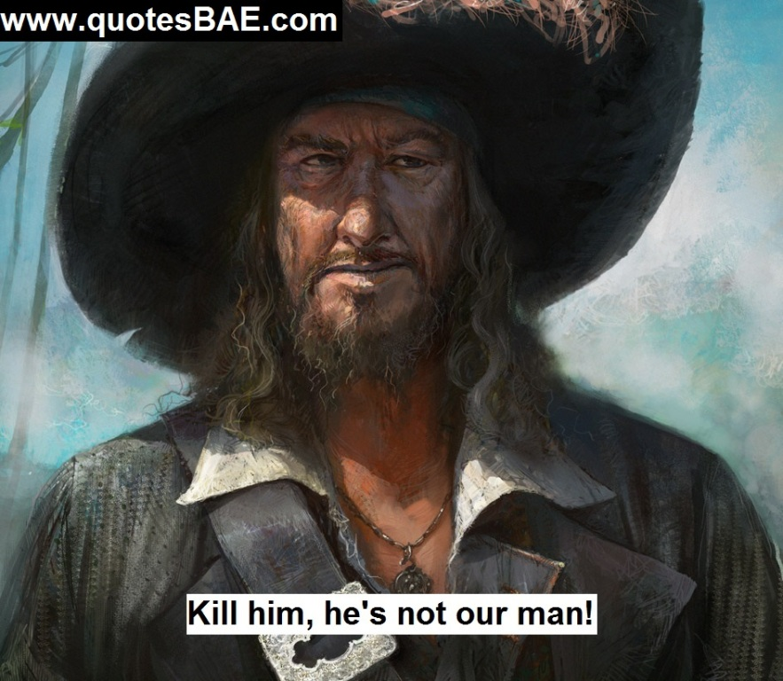 Kill Him He's Captain Hector Barbossa Quotes
