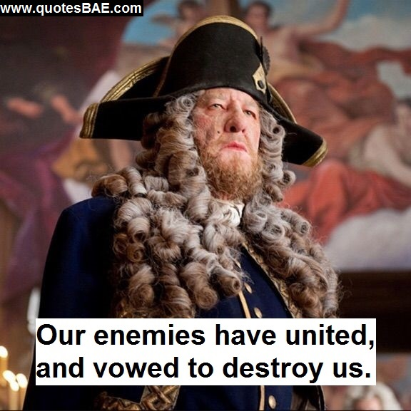 Our Enemies Have Captain Hector Barbossa Quotes