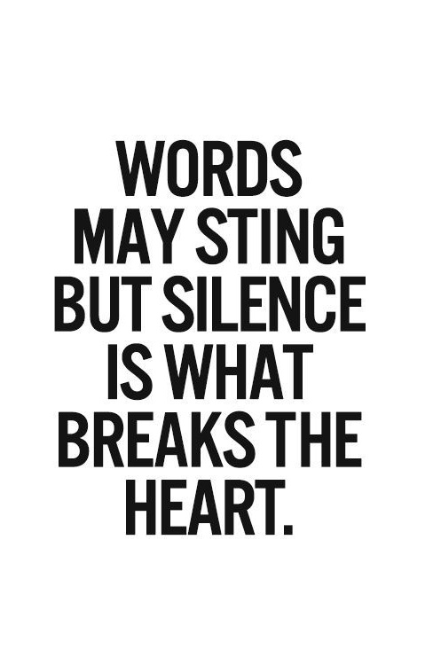 Words May Sting But Silence Is What