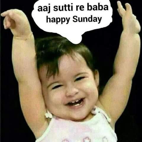 Ajj Sutti Re Baba Happy Sunday
