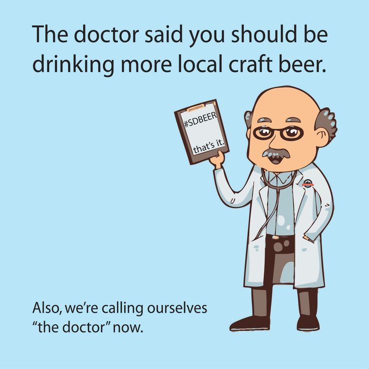 Craft Beer Meme The Doctor Said You Should Be Drinking More Local Craft Beer Picture