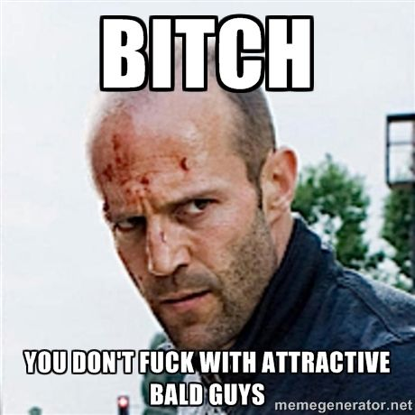 Bitch You Don't Fuck With Attractive Bold Guys