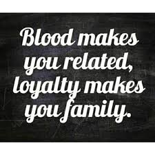 Blood Makes You Related Fake Family Quotes