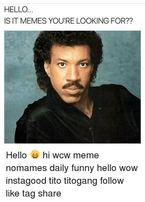 Clever Wcw Captions Hello Is It Memes