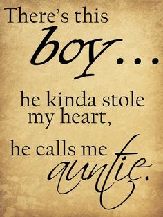 Cute Nephew Quotes There's This Boy He
