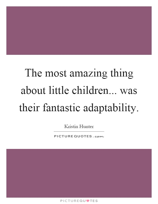 Excellent Adaptability Quotes