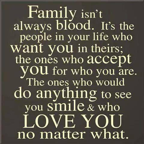 Family Isn't Always Blood Fake Family Quotes