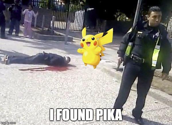I Found Pika Pokemon Go Memes