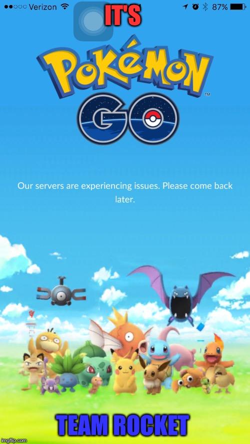 It's Pokemon Go Team Rocket Pokemon Go Memes