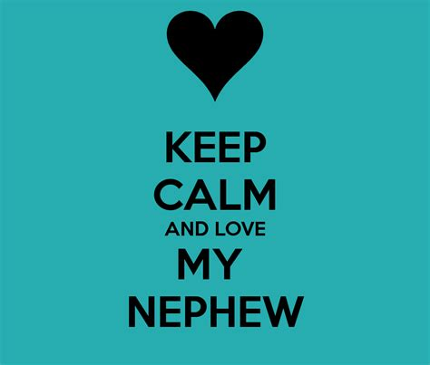 Keep Calm And Love Cute Nephew Quotes