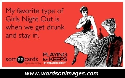 My Favorite Type Of Funny Ladies Night Quotes