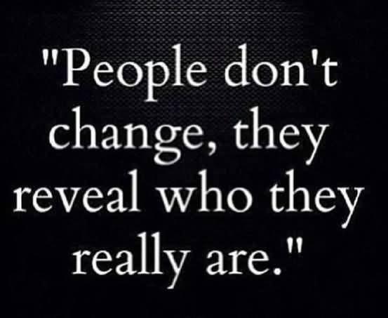 People Don't Change They Fake Family Quotes
