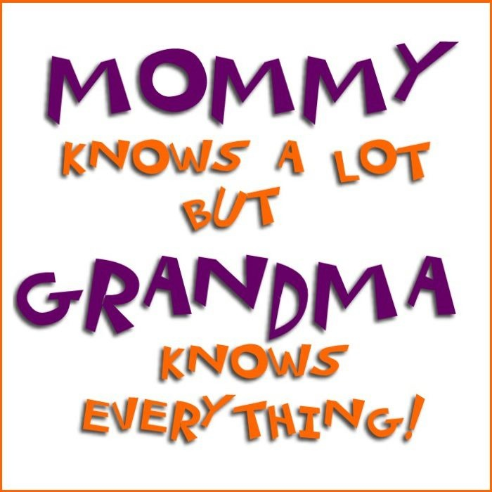 Sweet Sayings About Granddaughters Mommy Knows A Lot