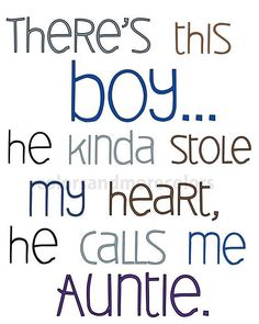 There's This Boy He Kinda I Love My Nephew Quotes And Sayings